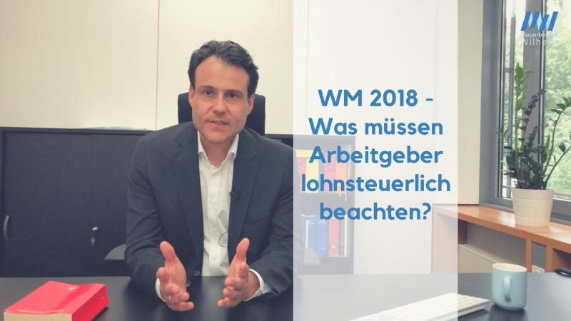 Arbeitgeberleistungen Fußballweltmeisterschaft 2018 in Russland Steuerberater Matthias Wilhelm Wiesbaden