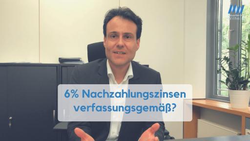 Nachzahlungszinsen verfassungsgemäß - Steuerberater Matthias Wilhelm Wiesbaden