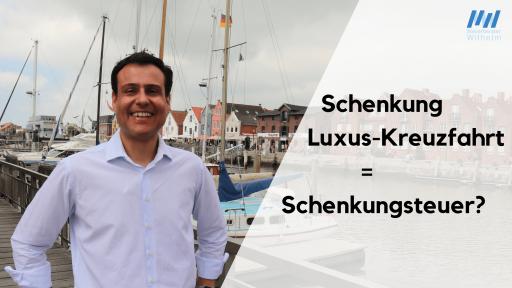 Luxuskreuzfahrt Schenkungsteuer-Steuerberater Matthias Wilhelm Wiesbaden